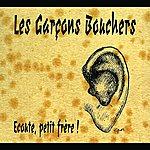 Les Garçons Bouchers Ecoute Petit Frere