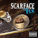 Scarface The Fix (Explicit Version)