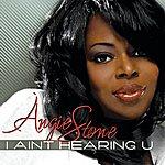 Angie Stone I Ain't Hearing You