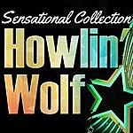 Howlin' Wolf Sensational Collection