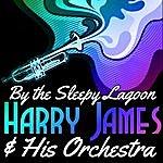 Harry James By The Sleepy Lagoon