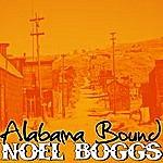 Noel Boggs Alabama Bound