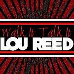 Lou Reed Walk It Talk It