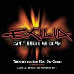 Exilia Can't Break Me Down