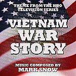 Mark Snow Vietnam War Story - Theme From The Hbo Tv Series (Mark Snow) Single