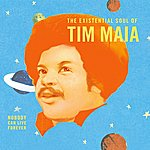Tim Maia World Psychedelic Classics 4: Nobody Can Live Forever: The Existential Soul Of Tim Maia