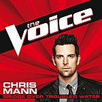 Chris Mann Bridge Over Troubled Water (The Voice Performance)