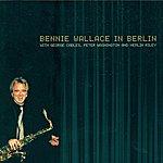 Bennie Wallace Wallace, Bennie: In Berlin