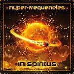 Hyper Frequencies In Spiritus