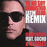 Elvis Crespo Yo No Soy Un Monstruo (Latin Club Remix)