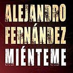 Alejandro Fernandez Miénteme