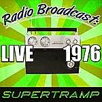 Supertramp Radio Broadcast: Live 1976