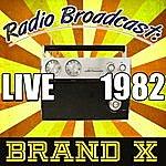 Brand X Radio Broadcast: Live 1982