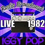 Iggy Pop Radio Broadcast: Live 1982
