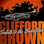 Clifford Brown Salute To The Band Box