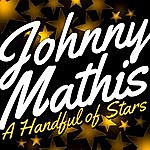 Johnny Mathis A Handful Of Stars