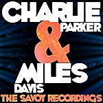 Charlie Parker Charlie & Miles: The Savoy Recordings