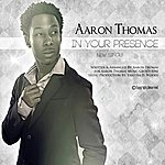 Aaron Thomas In Your Presence - Single