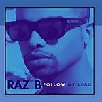 Raz B Follow My Lead