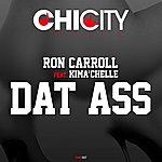 Ron Carroll Dat Ass (Feat. Kima'chelle)
