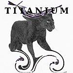 Titanium Titanium
