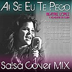 Beatriz Lopez Ai Se Eu Te Pego (Salsa Cover Mix)
