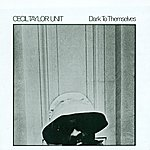 Cecil Taylor Taylor, Cecil: Dark To Themselves (Single)