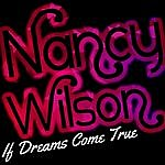 Nancy Wilson If Dreams Come True