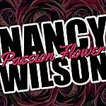 Nancy Wilson Passion Flower