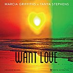 Tanya Stephens Want Love (Feat. Marcia Griffiths)