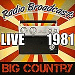 Big Country Radio Broadcast: Live 1981