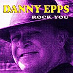 Danny Epps Rock You