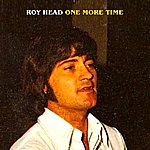 Roy Head One More Time