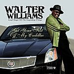 Walter Williams Get Your Feet Off My Cadillac