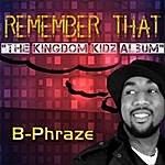 B-Phraze Remember That