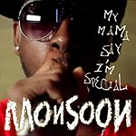 Monsoon My Mama Say I'm Special