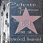 Celeste Friedman I Saw God Down On Hollywood Boulevard