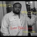 Big Ron Late Nite Love (Feat. Lil Man)