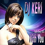 DJ Keri With You (Radio Dance Mix)