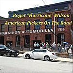 Roger Hurricane Wilson American Pickers On The Road