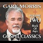 Gary Morris Gospel Classics, Vol. 2 (Rock Of Ages)