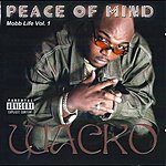 Wacko Peace Of Mind: Mobb Life Vol. 1