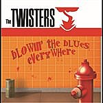 The Twisters Blowin' The Blues Everywhere