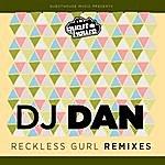 DJ Dan Reckless Gurl Remixes Ep