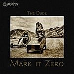 Dude Mark It Zero - Single