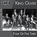 King Oliver Four Or Fives Times (In Chronological Order 1928 - 1929)