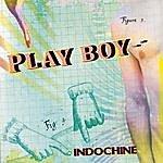 Indochine Play Boy