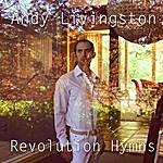 Andy Livingston Revolution Hymns