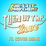 Far East Movement Turn Up The Love