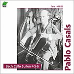 Pablo Casals Bach: Cello Suites 4, 5, 6